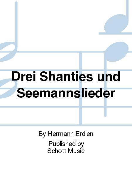 Drei Shanties und Seemannslieder