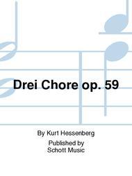 Drei Chore op. 59