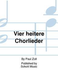 Vier heitere Chorlieder