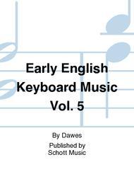 Early English Keyboard Music Vol. 5