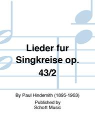 Lieder fur Singkreise op. 43/2