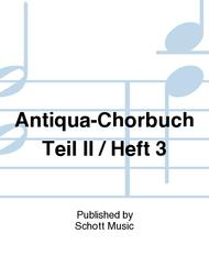 Antiqua-Chorbuch Teil II / Heft 3