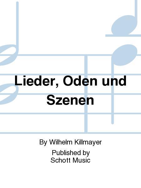 Lieder, Oden und Szenen