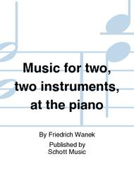 Music for two, two instruments, at the piano