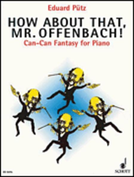 How about that, Mr. Offenbach!
