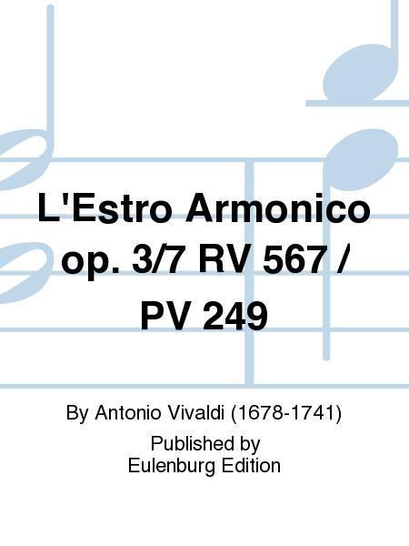L'Estro Armonico op. 3/7 RV 567 / PV 249