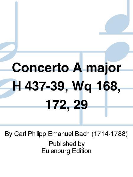 Concerto A major H 437-39, Wq 168, 172, 29