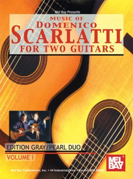 Music of Domenico Scarlatti for Two Guitars Volume 1