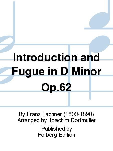Introduction and Fugue in D Minor Op. 62