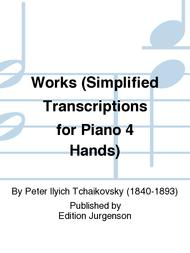 Works (Simplified Transcriptions for Piano 4 Hands)