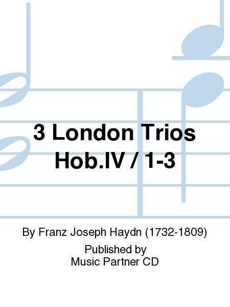 3 London Trios Hob.IV / 1-3