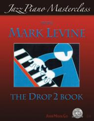 Jazz Piano Master class with Mark Levine: The Drop 2 Book