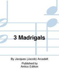 3 Madrigals