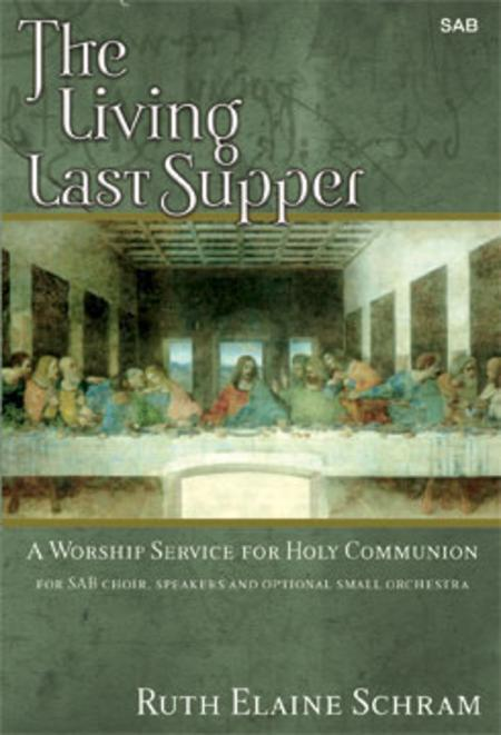 The Living Last Supper - Performance CD/SATB Score Combination