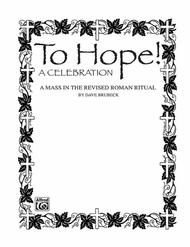 To Hope! (A Celebration) (A Mass in the Revised Roman Ritual)