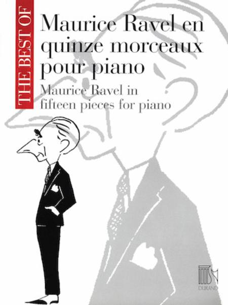 The Best of Maurice Ravel: Fifteen Pieces for Piano