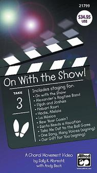 On with the Show! A Choral Movement DVD