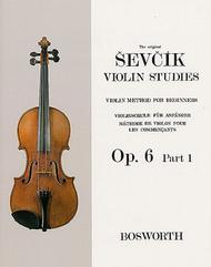 Sevcik Violin Studies: Violin Method For Beginners Op. 6 Part 1