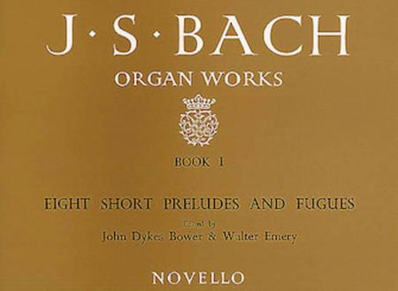 Organ Works Book 1: Eight Short Preludes and Fugues
