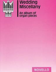 Wedding Miscellany: An Album Of Organ Pieces
