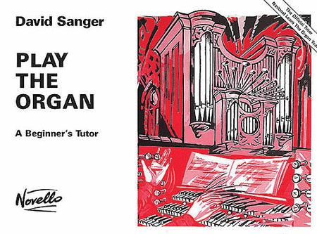 Play the Organ - A Beginner's Tutor