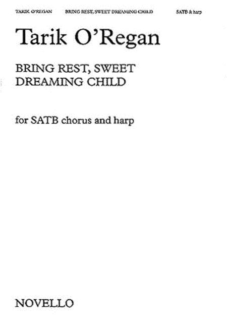 Bring Rest, Sweet Dreaming Child