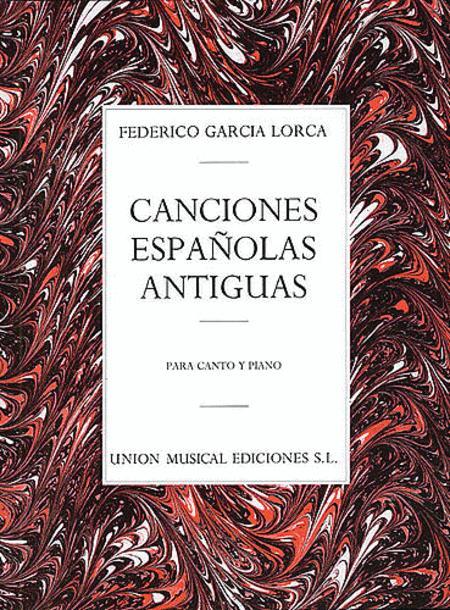 Canciones Espanolas Antiguas (Canto Y Piano)