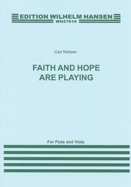 Faith and Hope Are Playing