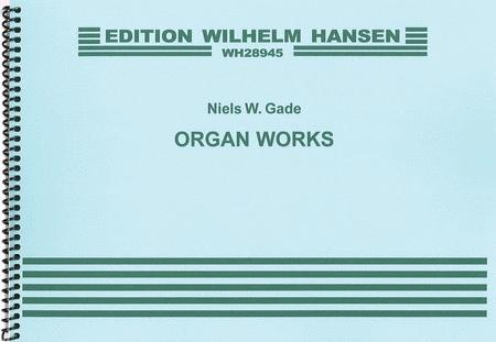 Niels Gade: Organ Works