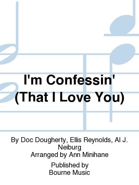 I'm Confessin' (That I Love You)