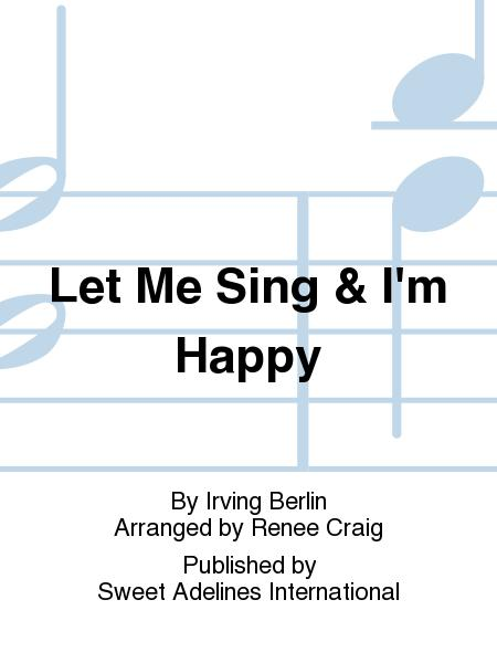 Let Me Sing & I'm Happy