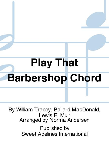 Play That Barbershop Chord