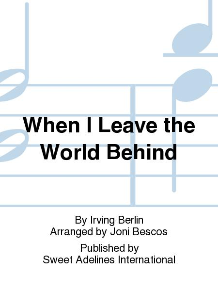 When I Leave the World Behind
