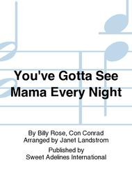 You've Gotta See Mama Every Night