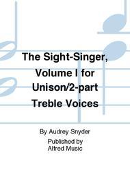 The Sight-Singer, Volume I for Unison/2-part Treble Voices