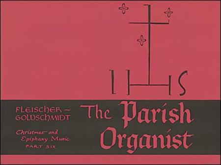 The Parish Organist, Part VI: Christmas/Epiphany