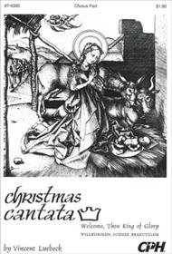 Christmas Cantata: Welcome, Thou King (Willkommen, suesser Brautigam)