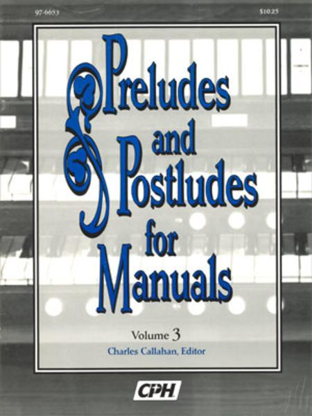 Preludes And Postludes For Manuals, Volume 3
