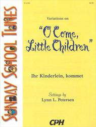 O Come, Little Children, Variations on Sunday School Tunes