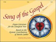 Song of the Gospel, Volume 1: Organ Literature for the Liturgical Year based on the Hymnic Contributions of Martin Luther
