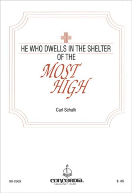 He Who Dwells In The Shelter