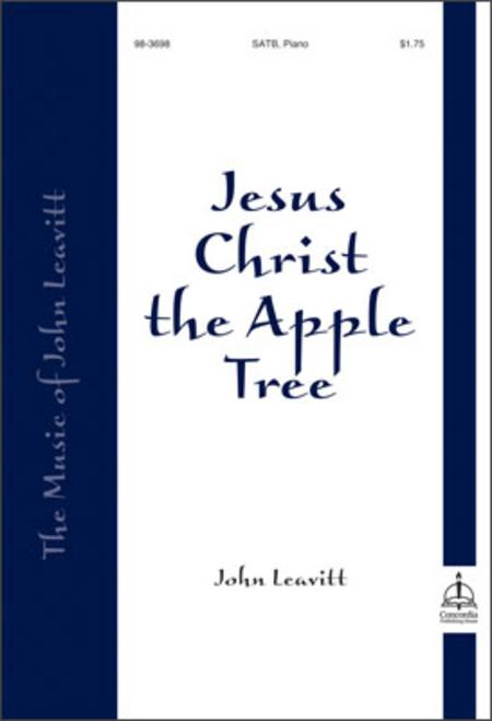 Jesus Christ, The Apple Tree [What Child Is This]