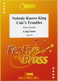 Nobody Knows King Cole's Troubles