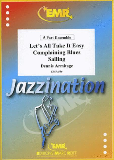 Let's all Take it Easy / Complaining Blues / Sailing