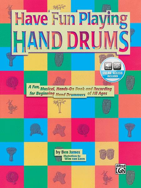 Ultimate Beginner Have Fun Playing Hand Drums for Bongo, Conga and Djembe Drums