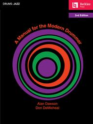 A Manual for the Modern Drummer - 2nd Edition