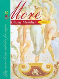 50 More Classic Melodies - Organ