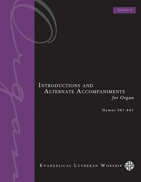 Introductions and Alternate Accompaniments for Organ, Volume 3