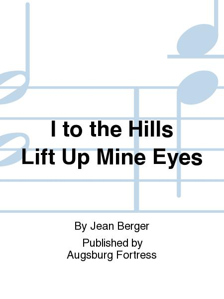 I to the Hills Lift Up Mine Eyes