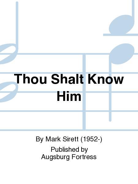 Thou Shalt Know Him